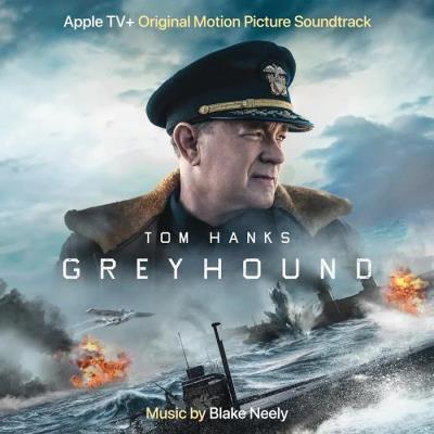 Blake Neely - Greyhound (Apple TV Original Motion Picture Soundtrack) (2020)
