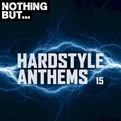 Nothing But... Hardstyle Anthems, Vol. 15 (2020)