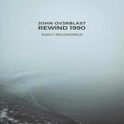 John Ov3rblast - Rewind 1990 (2020)