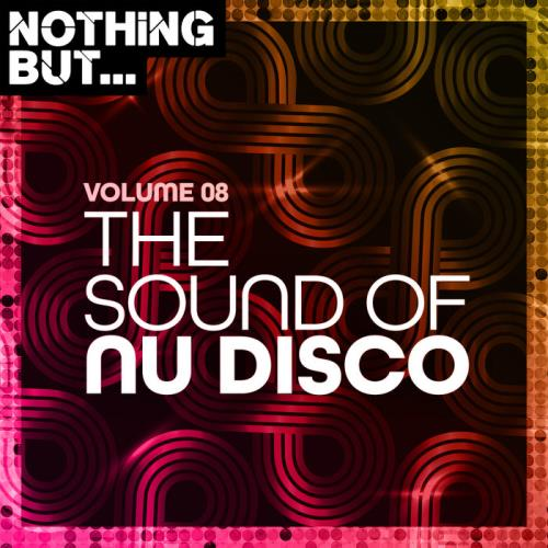 Nothing But... The Sound Of Nu Disco Vol 08 (2020)
