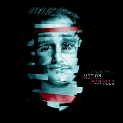 Mihai Popoviciu - Motion Manifold (2020)