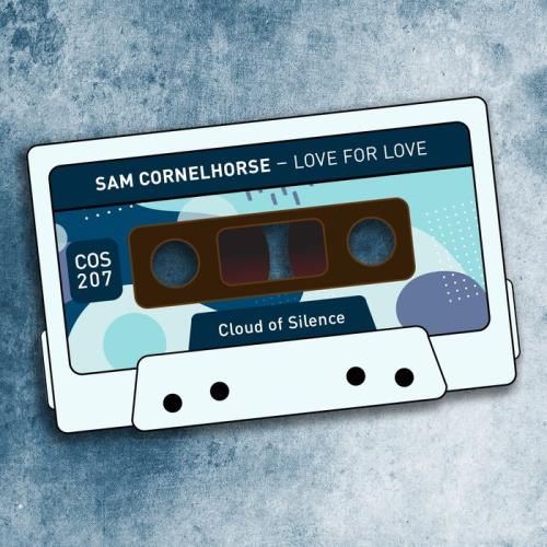 Sam Cornelhorse - Love For Love (2020)