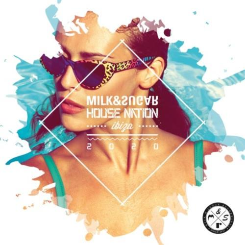 House Nation Ibiza  (Mixed by Milk & Sugar) (2020)