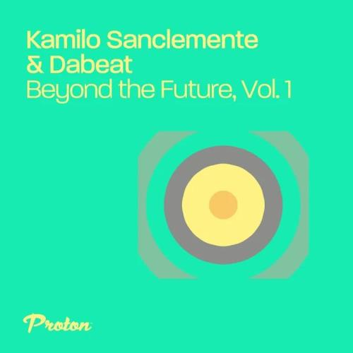 Kamilo Sanclemente and Dabeat - Beyond the Future, Vol 1 (2020)