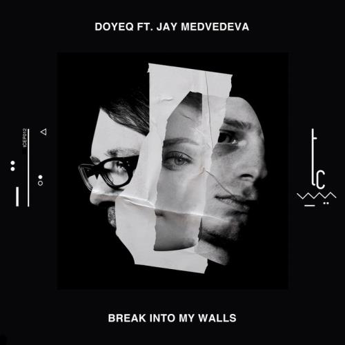 Doyeq feat. Jay Medvedeva - Break Into My Walls (2020)