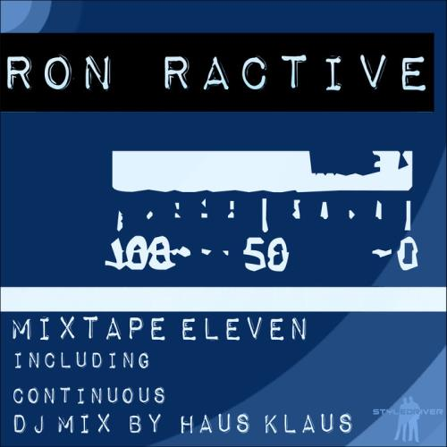 Ron Ractive - Mixtape Eleven (Including Continuous DJ Mix By Haus Klaus) (2020)