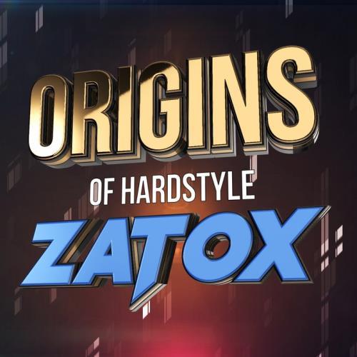 Zatox - Origins Of Hardstyle (2020)