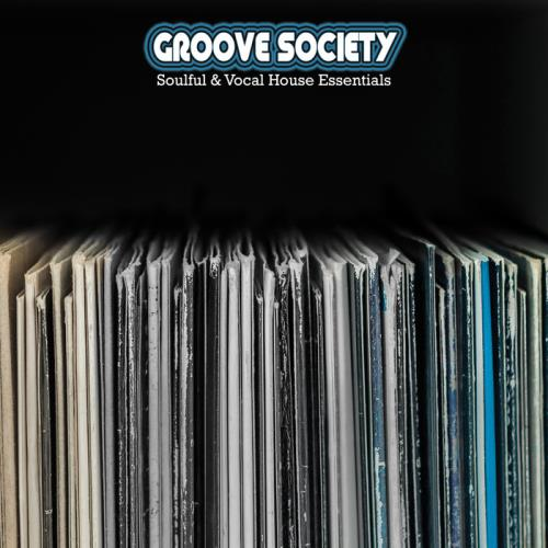 Groove Society: Soulful & Vocal House Essentials (2020)
