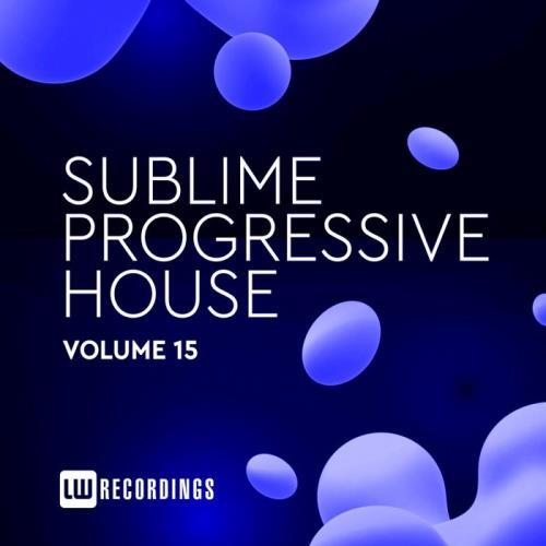 Sublime Progressive House, Vol. 15 (2020)