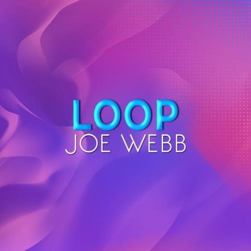 Joe Webb — Loop (2020)