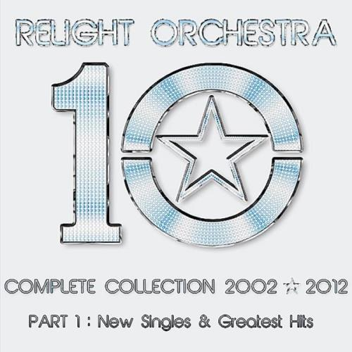 Relight Orchestra - 10 The Complete Collection 2002-2012 Part 1 (2020)