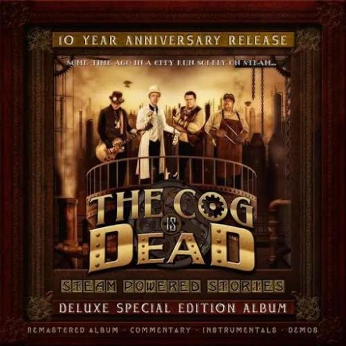 The Cog Is Dead — Steam Powered Stories (10 Year Anniversary Edition) (2020)