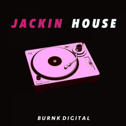 Burnk Digital — Jackin House (2020)