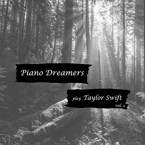 Piano Dreamers - Piano Dreamers Play Taylor Swift, Vol. 2 (2020)