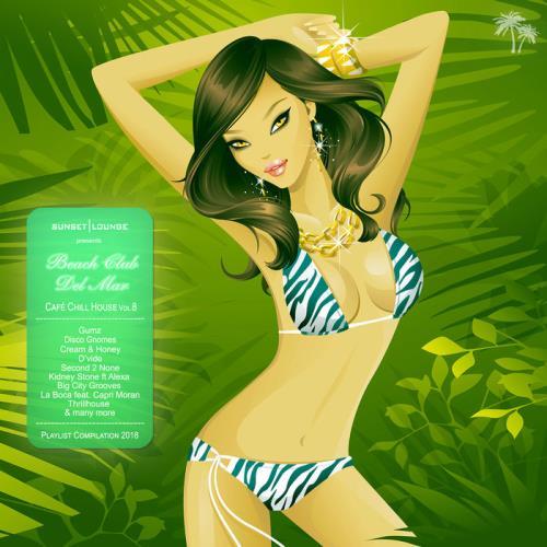 Beach Club Del Mar Vol 8 (Cafe Chill House Playlist Compilation 2018) (2018)