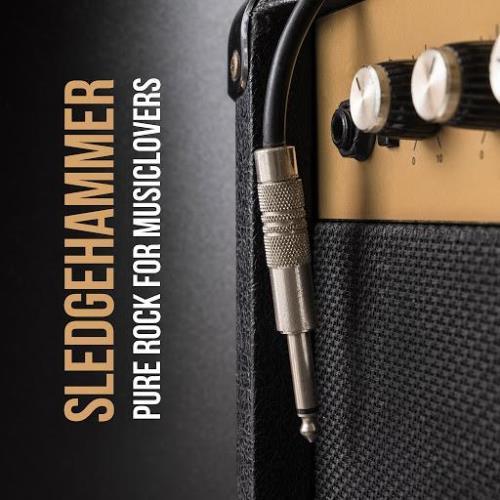 Sledgehammer Pure Rock For Musiclovers (2018)
