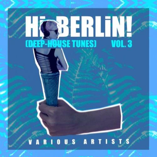 Hi Berlin! (Deep-House Tunes), Vol. 3 (2020)