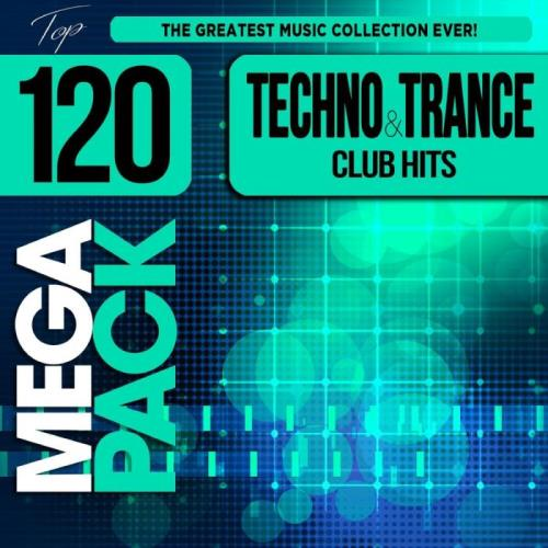 Techno & Trance Club Hits (Top 120 Mega Pack Hits) (2020)