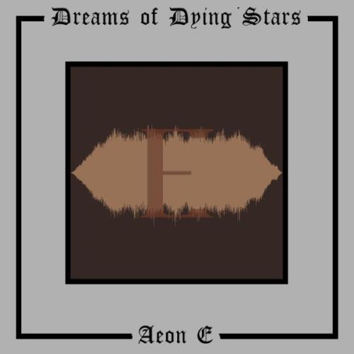 Dreams Of Dying Stars — Aeon E (2020)