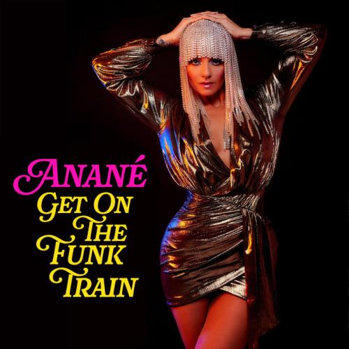 Anane — Get On The Funk Train (Remixes) (2020)