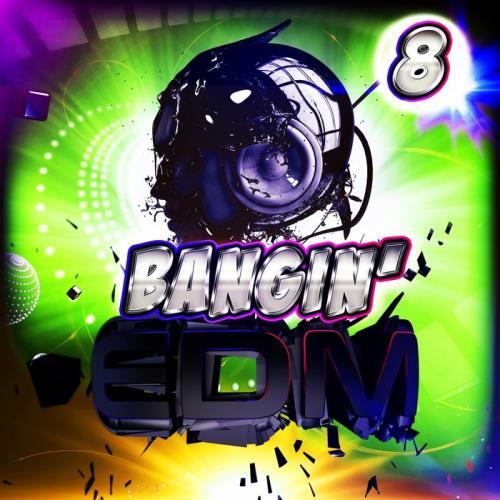 Bangin' EDM Vol 8 (2020)