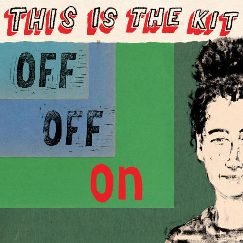 This Is the Kit — Off Off On (2020)