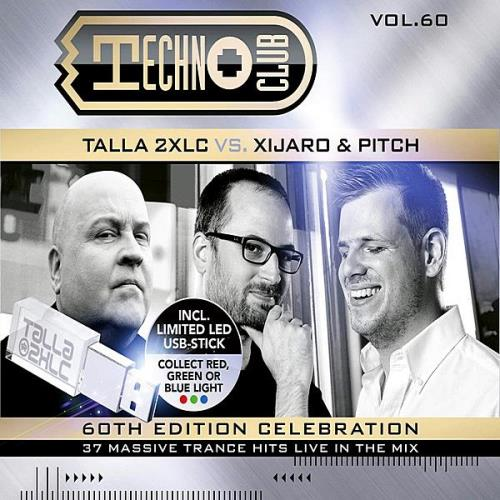 Talla 2XLC vs. Xijaro & Pitch — Techno Club Vol 60 (Mixed & UnMixed) (2020)