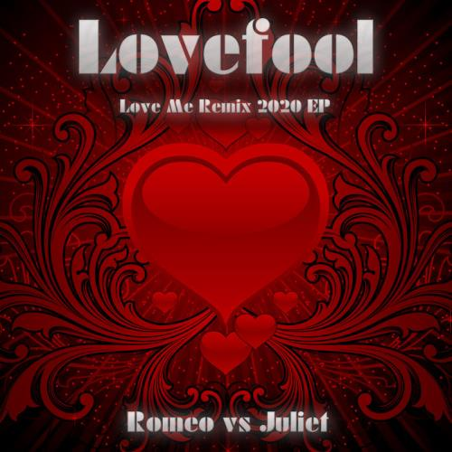Romeo vs Juliet — Lovefool (Love Me Remix 2020 EP) (2020)