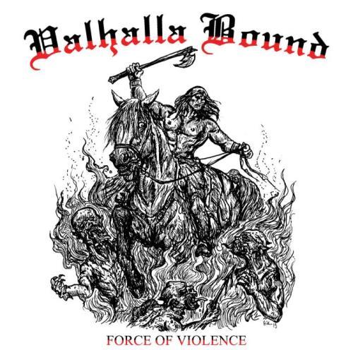 Valhalla Bound — Force of Violence (2020)