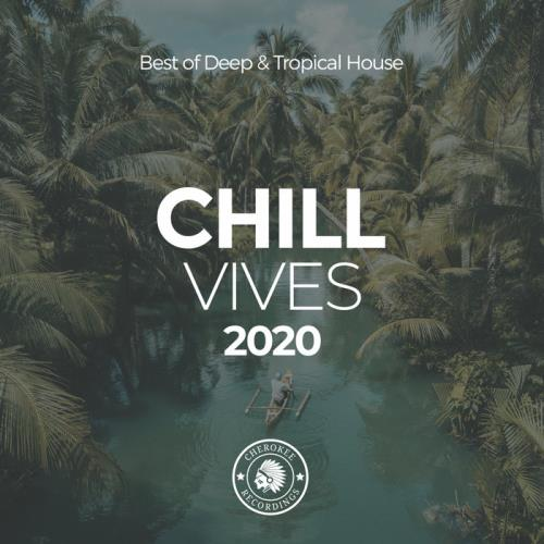 Chill Vibes 2020: Best Of Deep & Tropical House (2020)