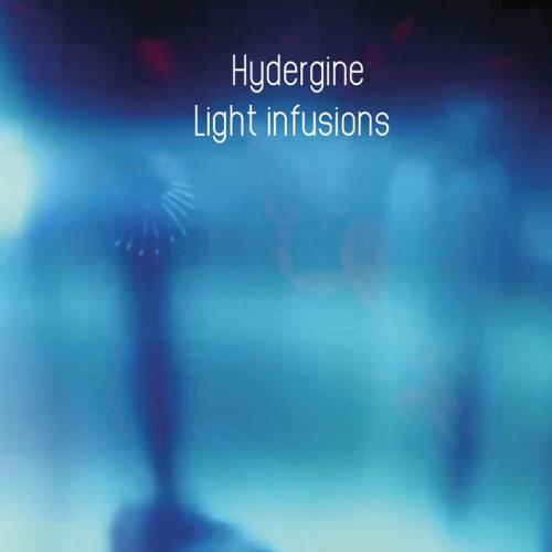 Hydergine — Light Infusions (2020)