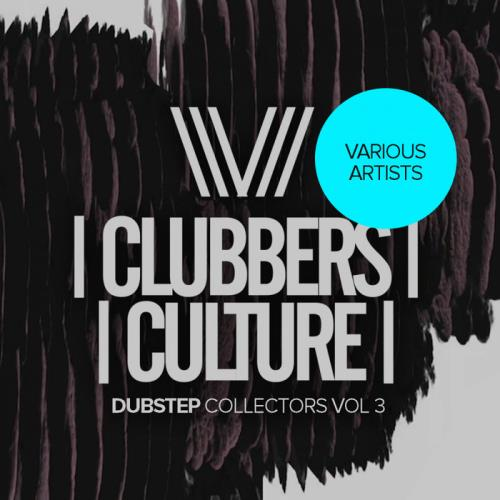 Clubbers Culture: Dubstep Collectors Vol 3 (2020)