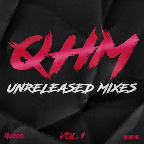 QHM Unreleased Mixes Vol 1 (2020)