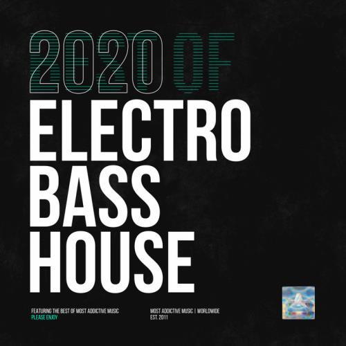 Most Addictive Electro Bass House (2020)