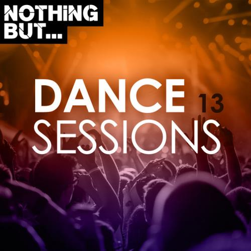 Nothing But... Dance Sessions Vol 13 (2020)