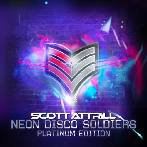 Scott Attrill — Neon Disco Soldiers Platinum Edition (2013)