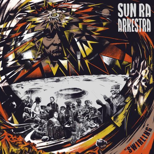 Sun Ra Arkestra — Swirling (2020)