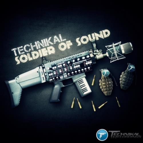 Technikal — Soldier Of Sound (2012)