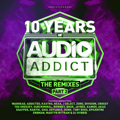 10 Years Of Audio Addict Records — The Remixes Part 2 (2020)