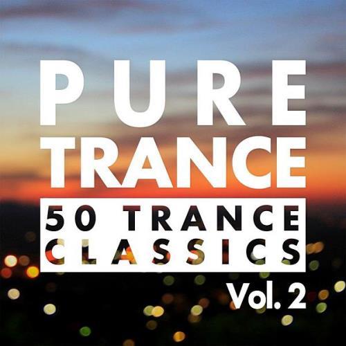 Pure Trance Vol. 2 — 50 Trance Classics (2020)