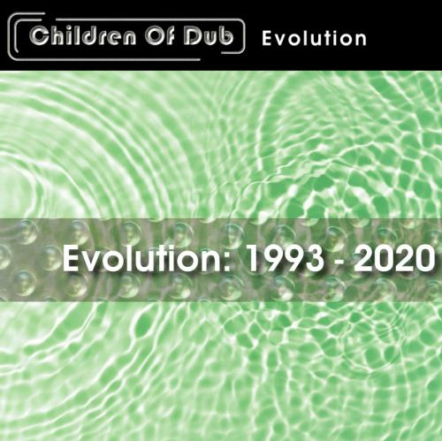 Children Of Dub — Evolution: 1993-2020 (2020)