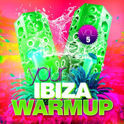 Your Ibiza Warmup Vol 5 (2020)