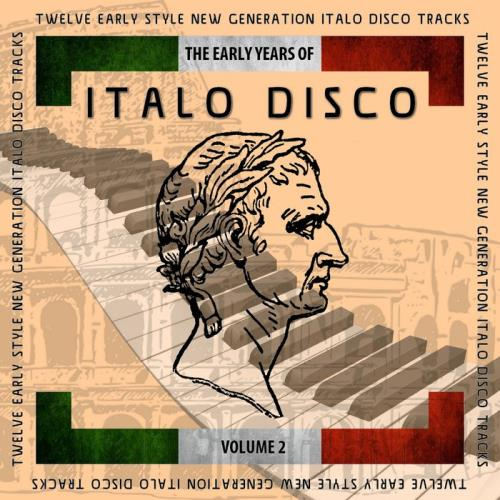 The Early Years Of Italo Disco Vol 2 (Vocal Extended Mixes) (2020)