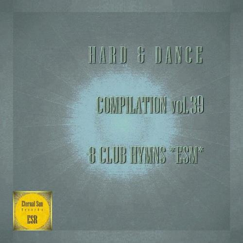 Hard & Dance Compilation Vol 39: 8 Club Hymns ESM (2020)