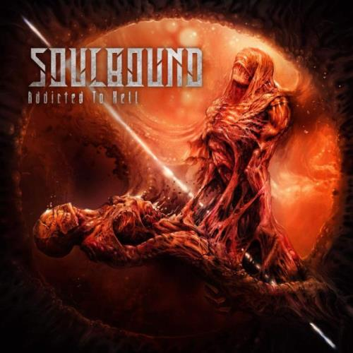 Soulbound - Addicted To Hell [2CD] (2020) FLAC