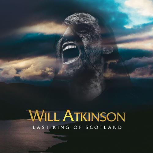 Will Atkinson — Last King Of Scotland [CD] (2020) FLAC