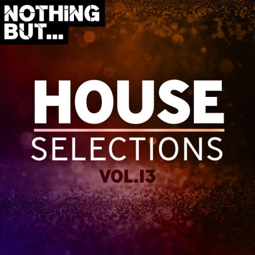 Nothing But... House Selections Vol 13 (2020)