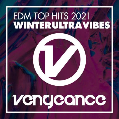 EDM Top Hits 2021 — Winter Ultra Vibes (2020)