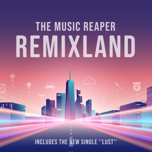 The Music Reaper — Remixland (2020)