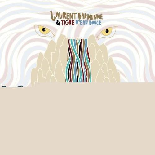 Laurent Bardainne & Tigre d'Eau Douce — Love Is Everywhere (2020)